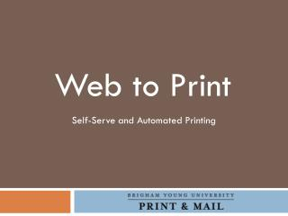 Self-Serve  and Automated Printing