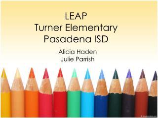 LEAP Turner Elementary Pasadena ISD