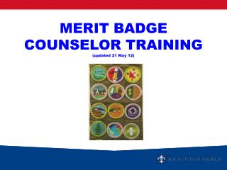 MERIT BADGE COUNSELOR TRAINING (updated 21 May 12)