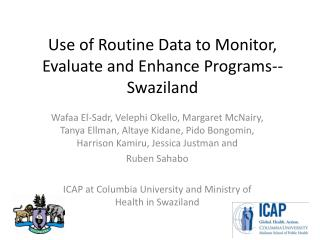 Use of Routine Data to Monitor, Evaluate and Enhance Programs-- Swaziland