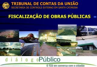 TRIBUNAL DE CONTAS DA UNIÃO SECRETARIA DE CONTROLE EXTERNO EM SANTA CATARINA