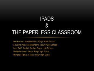 iPads & T he Paperless  C lassroom