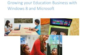Growing your Education Business with Windows 8 and Microsoft