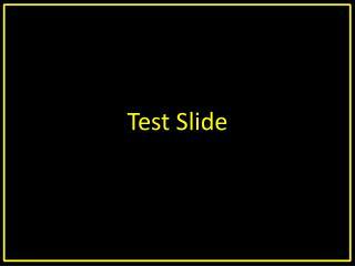 Test Slide