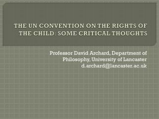 THE UN CONVENTION ON THE RIGHTS OF THE CHILD: SOME CRITICAL THOUGHTS