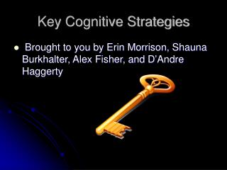 Key Cognitive Strategies