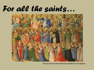 For all the saints…