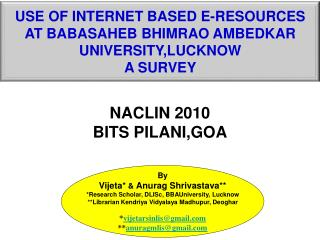 USE OF INTERNET BASED E-RESOURCES  AT BABASAHEB BHIMRAO AMBEDKAR UNIVERSITY,LUCKNOW  A SURVEY