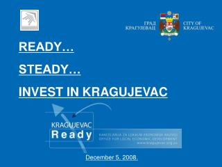 READY… STEADY… INVEST IN KRAGUJEVAC