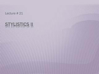 Stylistics II