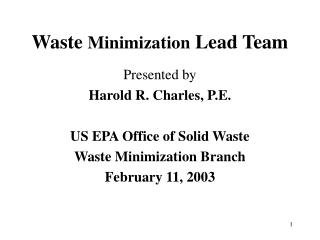 Waste  Minimization  Lead Team