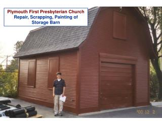 Plymouth First Presbyterian Church Repair, Scrapping, Painting of Storage Barn