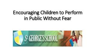 Encouraging Children  to  Perform  in Public Without Fear