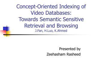 Presented by Zeehasham Rasheed