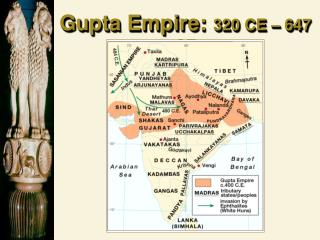 Gupta Empire: 320 CE � 647 CE