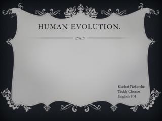 Human evolution .