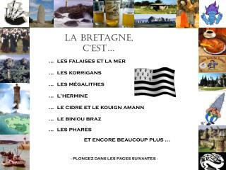La Bretagne, c est