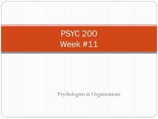 PSYC 200 Week # 11