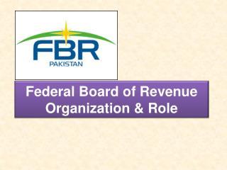 Federal Board of Revenue  Organization & Role