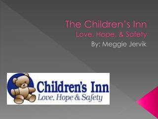 The Children's Inn Love, Hope, & Safety