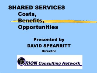 SHARED SERVICES  Costs,   Benefits,   Opportunities