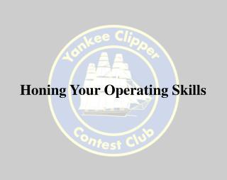 Honing Your Operating Skills