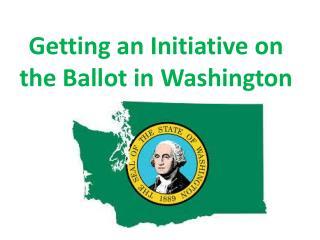 Getting an Initiative on the Ballot in Washington