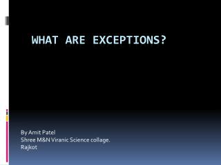 What are Exceptions?