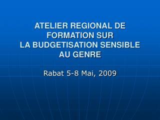 ATELIER REGIONAL DE FORMATION SUR  LA BUDGETISATION SENSIBLE AU GENRE