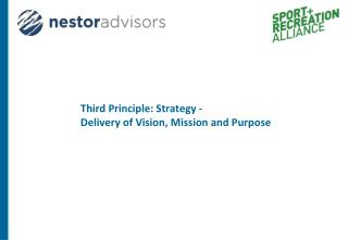 Third Principle: Strategy -  Delivery of Vision, Mission and Purpose