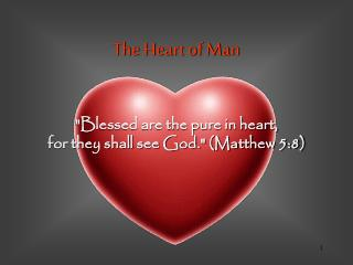 """""""Blessed are the pure in heart,  for they shall see God."""" (Matthew 5:8)"""