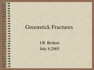 Greenstick Fractures