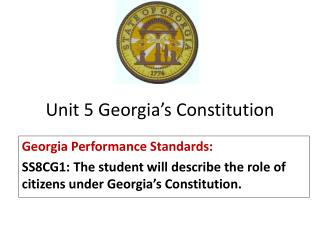 Unit 5 Georgia�s Constitution
