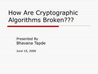 How Are Cryptographic Algorithms Broken???