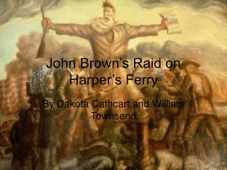 John Brown�s Raid on Harper�s Ferry