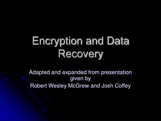 Encryption and Data Recovery