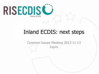 Inland ECDIS :  next steps