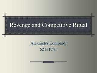 Revenge and Competitive Ritual