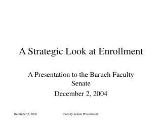 A Strategic Look at Enrollment