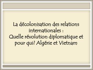 2. De la colonisation à la décolonisation du «Sud»