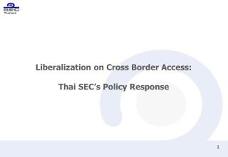 Liberalization on Cross Border Access: Thai SEC's Policy Response