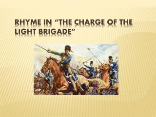 "Rhyme in ""The Charge of the Light Brigade"""