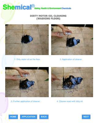 1. Dirty motor oil on the floor.
