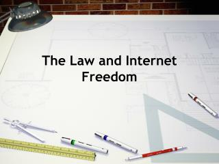 The Law and Internet Freedom