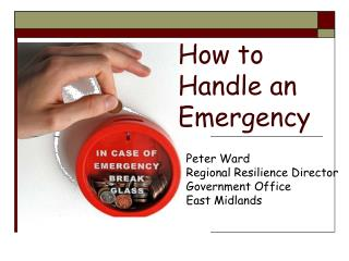 How to  Handle an  Emergency