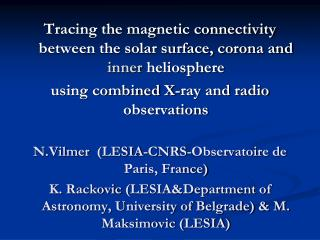 Tracing the magnetic connectivity between the solar surface, corona and  inner heliosphere