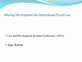Infusing Development into International Fiscal Law