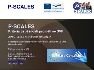 """P-SCALES Kritéria úspěšnosti pro děti se SVP """" SAFE  - Special Accreditation  for Europe """""""