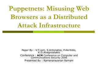 Puppetnets: Misusing Web Browsers as a Distributed Attack Infrastructure