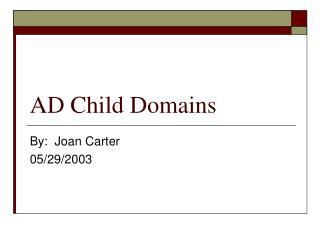 AD Child Domains